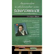Apprendre a Philosopher Avec Schopenhauer