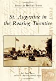 Front cover for the book St. Augustine in the Roaring Twenties (Postcard History) by St. Augustine Historical Society