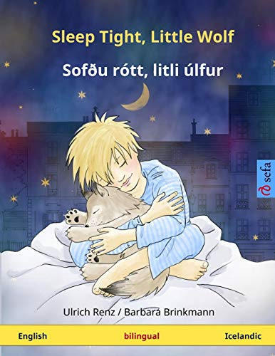 Sleep Tight, Little Wolf – Sofðu rótt, litli úlfur. Bilingual children's book (English – Icelandic)