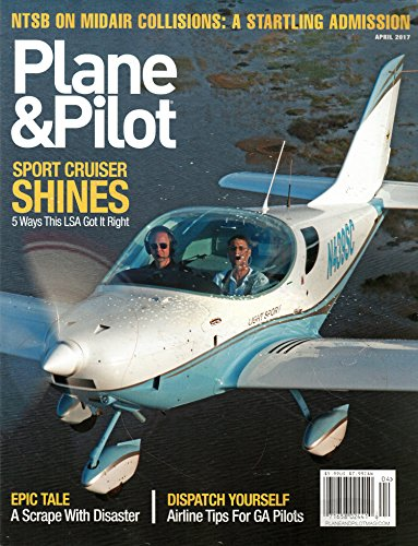 Plane & Pilot Magazine April 2017 | Sport Cruiser Shines – LSA got it right