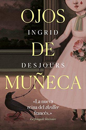 Ojos de muñeca (Ficción) (Spanish Edition) by [Desjours, Ingrid]