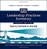 Leadership Practices Inventory 4th Edition: Facilitator's Guide Loose-leaf