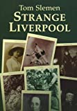 img - for Strange Liverpool by Thomas Slemen (2005-08-15) book / textbook / text book