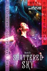By Shusterman, Neal [ [ Shattered Sky (Star Shards Chronicles #03) ] ] May-2013[ Paperback ]