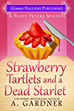 Strawberry Tartlets and a Dead Starlet (Poppy Peters Mysteries Book 4)