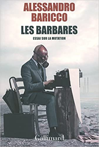 Alessandro Baricco - Les barbares: Essai sur la mutation sur Bookys