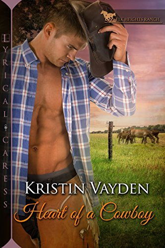 Heart of a Cowboy (Elk Heights Ranch) by [Vayden, Kristin]