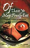 img - for Of These Ye May Freely Eat: A Vegetarian Cookbook by Joann Rachor (1991-08-01) book / textbook / text book