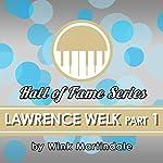 Lawrence Welk: Part 1 | Wink Martindale