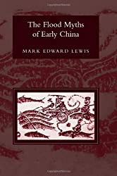The Flood Myths of Early China (Series in Chinese Philosophy and Culture) (SUNY Series in Chinese Philosophy and Culture)