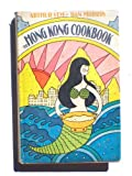 The Hong Kong cookbook;: A new kind of authentic Chinese cookery adapted to the American kitchen,