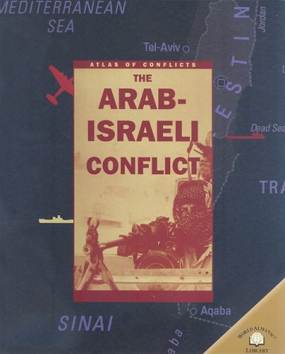The Arab-Israeli Conflict (Atlas of Conflicts) ebook
