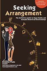 Seeking Arrangement: The Definitive Guide to Sugar Daddy and Mutually  Beneficial Relationships