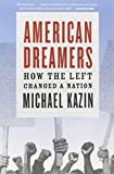 Image of American Dreamers: How the Left Changed a Nation