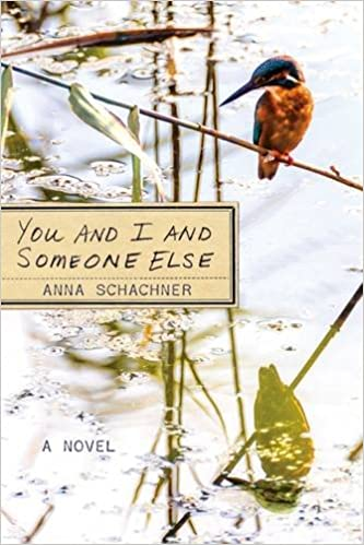 You and I and Someone Else: Anna Schachner: 9780881465976