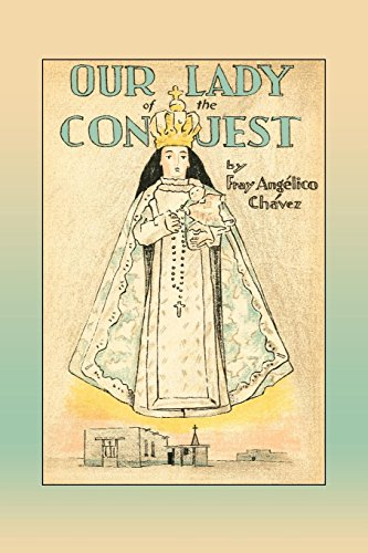 Our Lady of the Conquest (Southwest Heritage) (The Cathedral Of Our Lady Of Angels)