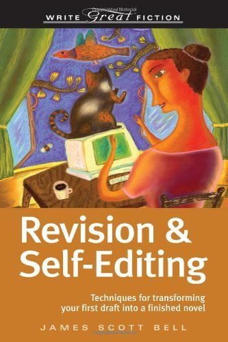 Revision And Self-Editing (Write Great Fiction) by Bell, James Scott (2008) Paperback