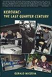 KEROUAC: The Last Quarter Century