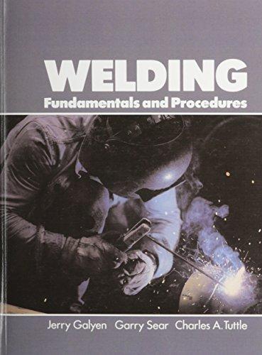 Welding: Fundamentals and Procedures
