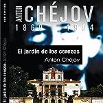 El jardín de los cerezos [The Cherry Orchard] | Anton Chèjov