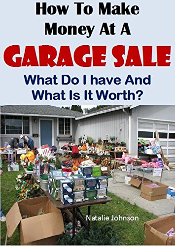 Amazon.com: How To Make Money At A Garage Sale: What Do I Have ... on what a farm, what a tv, what a tools, what a gazebo, what a loft, what a bar, what a car, what a hotel, what a spa, what a punk, what a pop, what a country, what a garden, what a den, what a kitchen, what a foyer, what a balcony, what a drama,