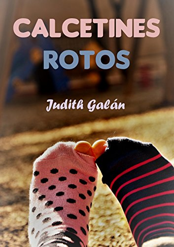 CALCETINES ROTOS (Spanish Edition) by [GALÁN, JUDITH]