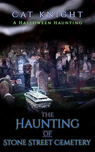 (The Haunting of Stone Street Cemetery: A Halloween)