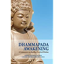 The Dhammapada for Awakening: A Commentary on Buddha's Practical Wisdom