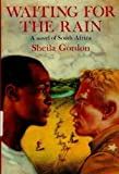 img - for Waiting for the Rain: A Novel of South Africa book / textbook / text book
