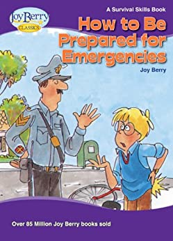 How To Be Prepared for Emergencies (Survival Skills Book 6) by [Berry, Joy]