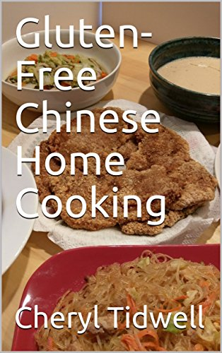 Gluten-Free Chinese Home Cooking by Cheryl Tidwell