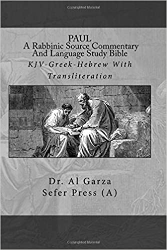 Paul: A Rabbinic Source Commentary And Language Study Bible