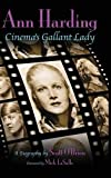 Ann Harding - Cinema's Gallant Lady (Hardback)