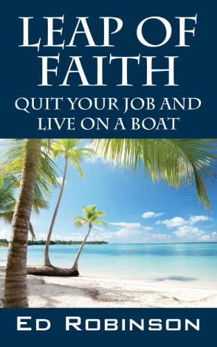 Book: Leap of Faith - Quit Your Job and Live on a Boat by Ed Robinson