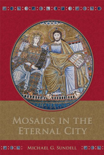 Mosaics in the Eternal City (Arizona Center For Medieval Renaissance Studies Occasional Publications)