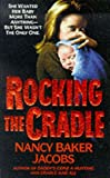 Rocking the Cradle, Nancy B. Jacobs, 0061008931