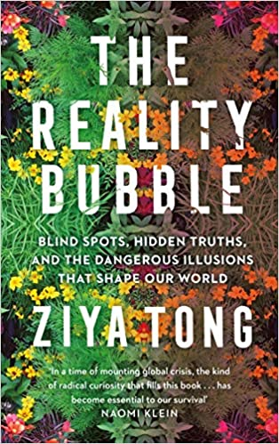 The Reality Bubble: Blind Spots, Hidden Truths and the ...