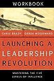 Launching a Leadership Revolution Workbook