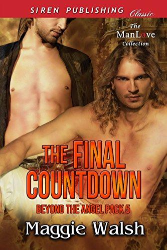 E.b.o.o.k The Final Countdown [Beyond the Angel Pack 5] (Siren Publishing Classic ManLove) [Z.I.P]