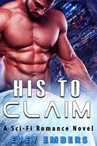 His to Claim (A SciFi Romance Novel)