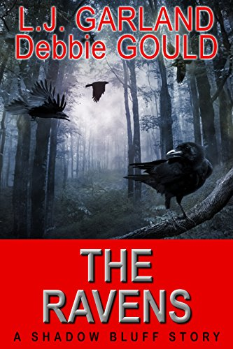 The Ravens (Shadow Bluff Book 1) by [Garland, L.J., Gould, Debbie]