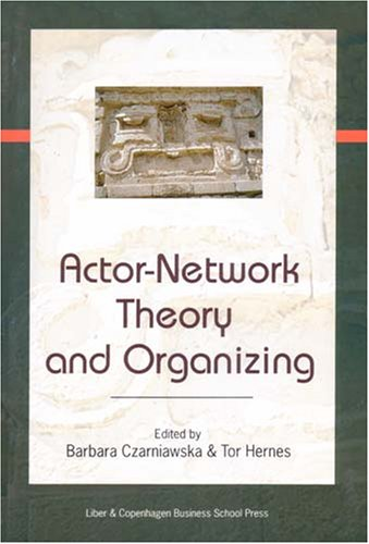 Actor-Network Theory and Organizing -