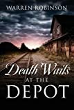 img - for Death Waits at the Depot book / textbook / text book