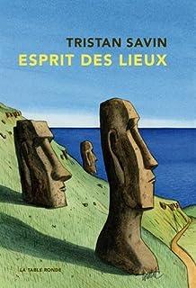 Esprit des lieux : chroniques du monde, Savin, Tristan