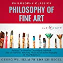 Philosophy of Fine Art by Georg Wilhelm Friedrich Hegel: The Complete Work Plus an Overview, Chapter by Chapter Summary and Author Biography! Audiobook by Israel Bouseman, Georg Wilhelm Friedrich Hegel Narrated by Diana Gardiner