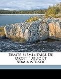 Traité Élémentaire de Droit Public et Administratif, Jean Baptiste Simonet, 1149870214