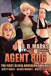 Agent 806: Olesia Anderson Omnibus #1 (Dirty Deals, Black Market, Muzzle Flash)