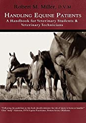 Handling Equine Patients - A Handbook for Veterinary Students & Veterinary Technicians