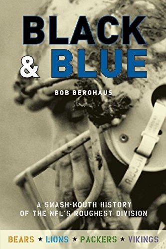 Black and Blue: A Smash-Mouth History of the NFLs Roughest  Division