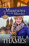 Museums Can Be Murder: A Jillian Bradley Mystery, Book 11